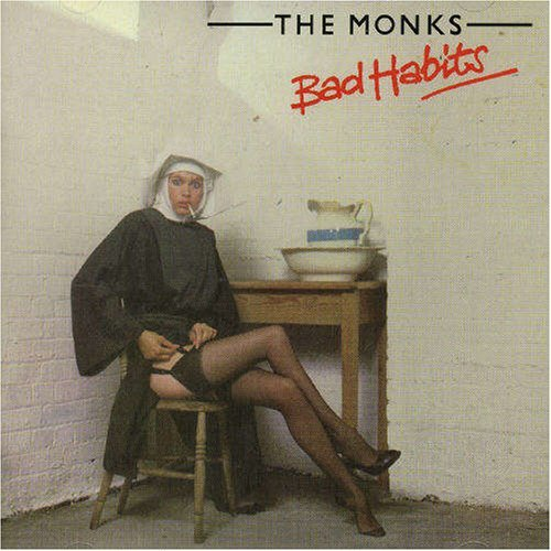 Bad Habits by The Monks
